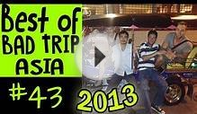 Best of Bad Trip Asia 2013