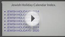 Jewish Holidays and Festivals in 2014 - 2015 * [Jewish
